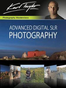 Karl Taylor - Advanced Digital SLR Photography