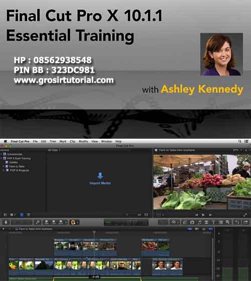 Jual Tutorial Video Editing Final Cut Pro X 10.1.1 Essential Training ...